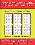 Cuadernos de imprimibles para pre-infantil (Rodea con un círculo la hora que muestra el reloj- Vol 5): Este libro contiene 30 fichas con actividades a todo color para niños de 6 a 7 años (48)