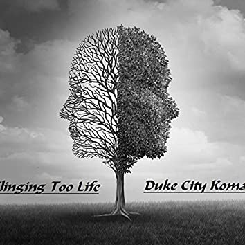 Clinging Too Life (DC Koma)