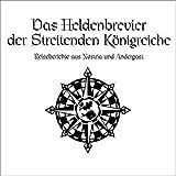 Das Schwarze Auge - Das Heldenbrevier der Streitenden Königreiche: Reiseberichte aus Andergast und Nostria