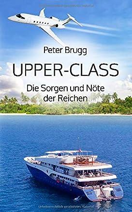 Upper-Class: Die Sorgen und Nöte der Reichen