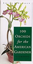 The 100 Orchids for the American Gardener (Smith & Hawken)