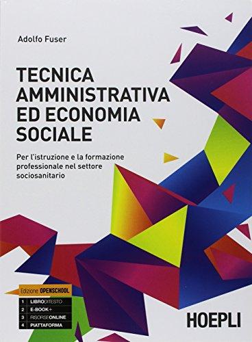 Tecnica amministrativa ed economia sociale. Per l'istruzione e la formazione professionale nel settore sociosanitario. Per gli Ist. tecnici e professionali. Con ebook. Con espansione online