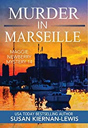 Murder in Marseille: A French Riviera Political Murder Mystery (The Maggie Newberry Mystery Series Book 14)