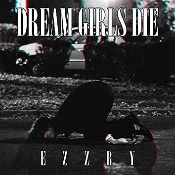 Dream Girls Die