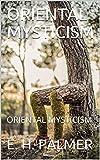 ORIENTAL MYSTICISM : ORIENTAL MYSTICISM (English Edition)