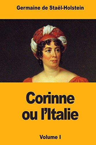 Corinne ou l'Italie: Volume I