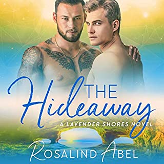 The Hideaway     Lavender Shores, Book 5              By:                                                                                                                                 Rosalind Abel                               Narrated by:                                                                                                                                 Kirt Graves                      Length: 8 hrs and 4 mins     40 ratings     Overall 4.9