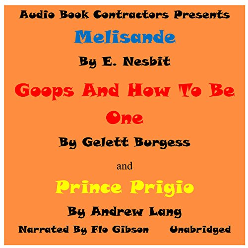 "Page de couverture de ""Melisande"", ""Goops and How to Be Them"" and ""Prince Prigiio"""
