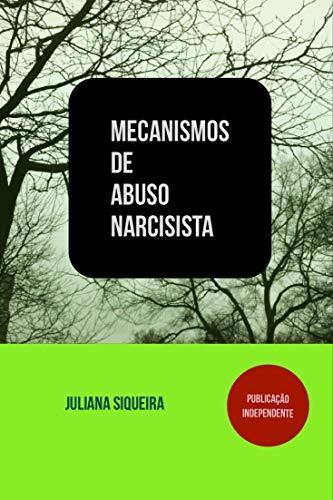 Mecanismos de abuso narcisista (Estudando narcisistas Livro 3)