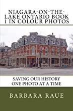 Niagara-on-the-Lake Ontario Book 1 in Colour Photos: Saving Our History One Photo at a Time (Cruising Ontario Continued) (Volume 102)