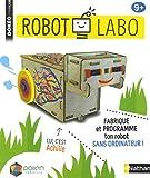 Robot Labo : Fabrique et programme ton robot sans ordinateur !