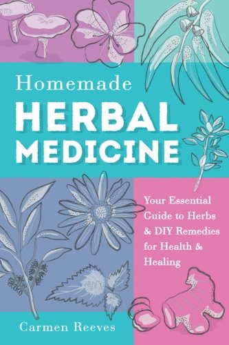 Ebook Download Homemade Herbal Medicine Your Essential Guide To