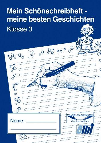 Elbi Schönschreibheft/Geschichtenheft Klasse 3 für Grundschule und Förderschule - H27