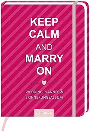 Keep Cal and arry on Wedding Planner & Erinnerungsalbu Charantes Erinnerungsbuch zu Ausfüllen by Ars Edition GmbH