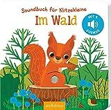 Soundbuch für Klitzekleine - Im Wald: mit 6 leicht auslösbaren Sounds