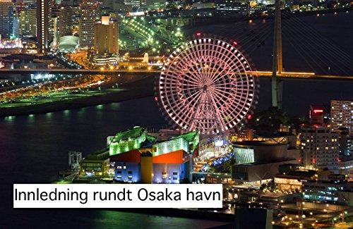 Innledning rundt Osaka havn (Norwegian Edition)