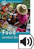 Oxford Read and Discover: Level 6: Food Around the World Audio Pack