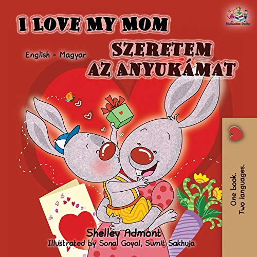 Compare Textbook Prices for I Love My Mom English Hungarian Bilingual Book English Hungarian Bilingual Collection Hungarian Edition Second edition Edition ISBN 9781525915215 by Admont, Shelley,Books, KidKiddos