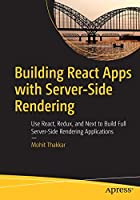 Building React Apps with Server-Side Rendering Front Cover