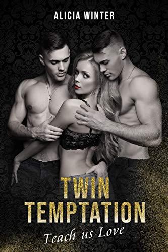 Twin Temptation: Teach Us Love
