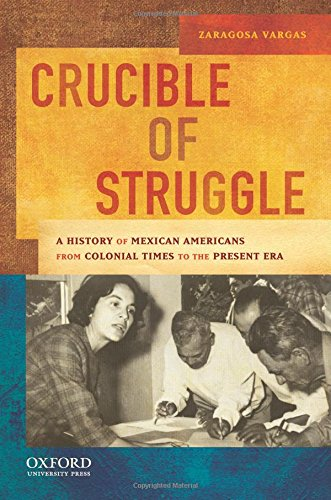Compare Textbook Prices for Crucible of Struggle: A History of Mexican Americans from the Colonial Period to the Present Era AAR Aids for the Study of Religion Series 1 Edition ISBN 9780195158519 by Vargas, Zaragosa