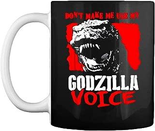 Don t Make Me Use My Godzilla-Voice Mug Coffee Mug Gift Coffee Mug 11OZ Coffee Mug