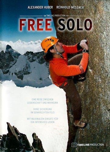 Free Solo - mit Alex Huber und Reinhold Messner