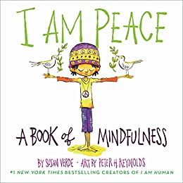 I Am Peace: A Book of Mindfulness by [Susan Verde, Peter H. Reynolds]