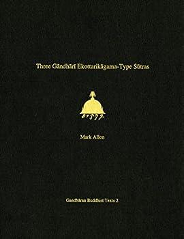 Three Gandhari Ekottarikagama-Type Sutras: British Library Kharosthi Fragments 12 and 14