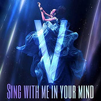 Sing with me in your mind