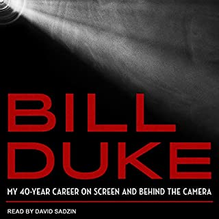 Bill Duke     My 40-Year Career on Screen and Behind the Camera              Written by:                                                                                                                                 Bill Duke                               Narrated by:                                                                                                                                 David Sadzin                      Length: 7 hrs and 26 mins     Not rated yet     Overall 0.0