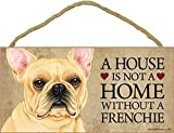 SJT / PCSCP French Bulldog A House is not a Home Without a Frenchie - 5