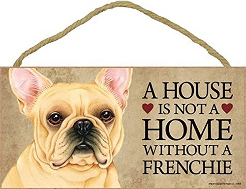 SJT / PCSCP French Bulldog A House is not a Home Without a Frenchie - 5' x 10' Wooden Sign with Bonus 1pc.Stand and I Love My Dog 3 Inch Round Decal