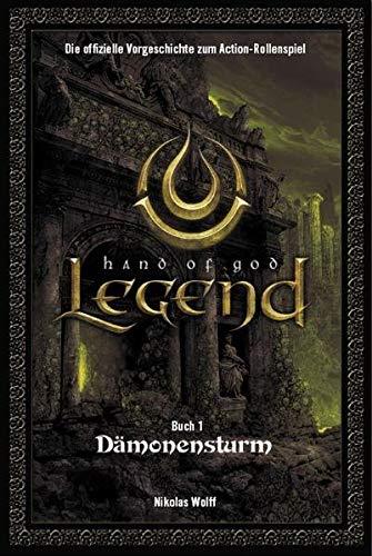 Legend - Hand of God Band 1: Dämonensturm. Die offizielle Vorgeschichte zum Game
