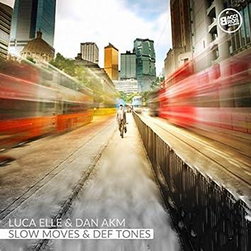 Slow Moves & Deft Tones