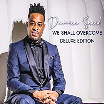 We Shall Overcome Deluxe