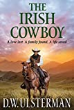 THE IRISH COWBOY: A love lost. A family found. A life saved. (English Edition)...