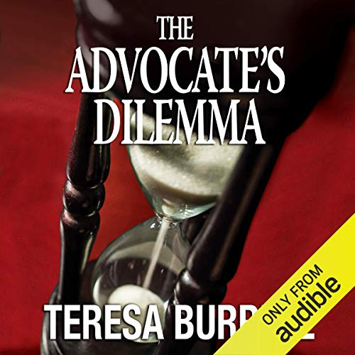 The Advocate's Dilemma Audiobook By Teresa Burrell cover art