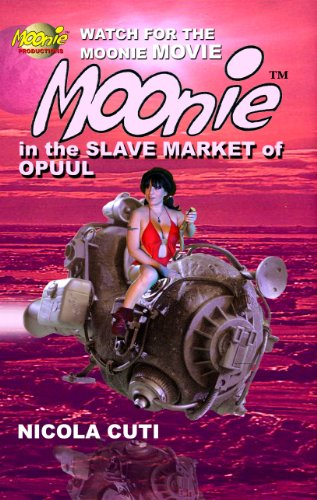 Book: Moonie in the Slave Market of Opuul by Nicola Cuti