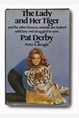 The Lady and Her Tiger / Pat Derby, with Peter Beagle Hardcover