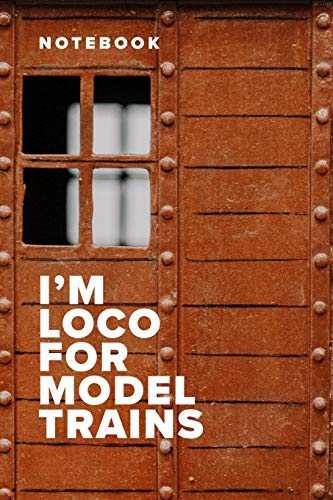 Notebook - I'm Loco For Model Trains: Blank College Ruled Gift Journal For Railway Modelers