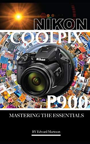 Nikon Coolpix P900: Mastering the Essentials