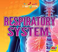 Respiratory System (My First Look at Body Systems)