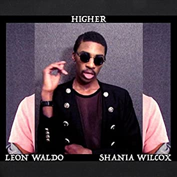 Higher (feat. Shania Wilcox)