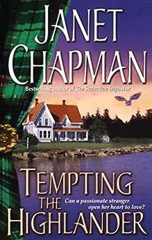 Tempting the Highlander (Pine Creek Highlanders Series Book 4) by [Janet Chapman]