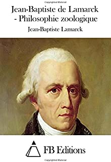 Jean-Baptiste de Lamarck - Philosophie zoologique (French Edition)