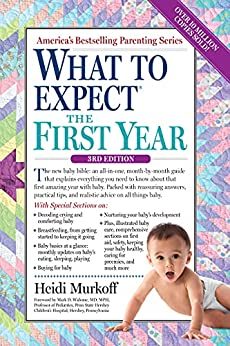 What to Expect the First Year (What to Expect (Workman Publishing)) by [Heidi Murkoff]