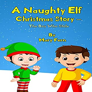 A Naughty Elf Christmas Story - The Boy Who Stole cover art