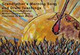 Grandfather's Morning Song and Drum Teachings (English Edition)