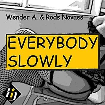 Everybody Slowly